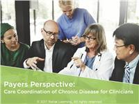 Payer Perspective: Care Coordination of Chronic Diseases for Clinicians