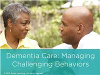 Dementia Care: Managing Challenging Behaviors