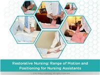 Restorative Nursing: Range of Motion and Positioning for Nursing Assistants